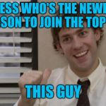 Thank you so much to everybody. For all the good times so far and the many more to come | GUESS WHO'S THE NEWEST PERSON TO JOIN THE TOP 100 THIS GUY | image tagged in the office jim this guy,top 100,thanks | made w/ Imgflip meme maker