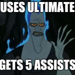 Smite: Hades the assist God. | USES ULTIMATE GETS 5 ASSISTS | image tagged in memes,smite,hades | made w/ Imgflip meme maker