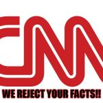 CNN logo | WE REJECT YOUR FACTS!! | image tagged in cnn logo | made w/ Imgflip meme maker
