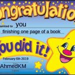 Happy Star Congratulations Meme | you finishing one page of a book February 6th 2019 AhmedKM | image tagged in memes,happy star congratulations | made w/ Imgflip meme maker