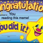 Happy Star Congratulations Meme | You reading this meme! | image tagged in memes,happy star congratulations | made w/ Imgflip meme maker