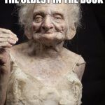 Sexy old woman | MY PROFESSION IS THE OLDEST IN THE BOOK HIT ME UP, STUD! | image tagged in sexy old woman | made w/ Imgflip meme maker