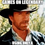 Chuck Norris Meme | BEATS ALL HALO GAMES ON LEGENDARY USING ONLY A GUITAR HERO CONTROLLER | image tagged in memes,chuck norris,halo,guitar hero,legendary | made w/ Imgflip meme maker