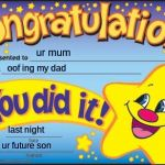Happy Star Congratulations Meme | ur mum oof ing my dad last night ur future son | image tagged in memes,happy star congratulations | made w/ Imgflip meme maker