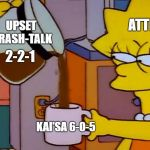 Shalke vs Vitality | UPSET TRASH-TALK 2-2-1 ATTILA KAI'SA 6-0-5 | image tagged in lisa simpson coffee that x shit,lol,vitality,league of legends,shalke04 | made w/ Imgflip meme maker