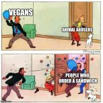 Tintin | VEGANS PEOPLE WHO ORDER A SANDWICH ANIMAL ABUSERS | image tagged in tintin | made w/ Imgflip meme maker