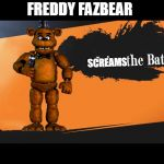 Joins The Battle Smash Meme | FREDDY FAZBEAR SCREAMS | image tagged in joins the battle smash meme | made w/ Imgflip meme maker