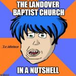 Idiotaco Meme | THE LANDOVER BAPTIST CHURCH IN A NUTSHELL | image tagged in idiot,landover baptist church,the landover baptist church,christianity,christians,christian | made w/ Imgflip meme maker