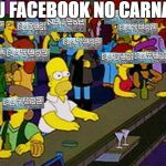 Homer Bar | MEU FACEBOOK NO CARNAVAL | image tagged in homer bar | made w/ Imgflip meme maker