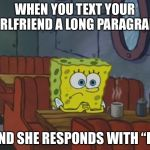 "Spongebob Waiting | WHEN YOU TEXT YOUR GIRLFRIEND A LONG PARAGRAPH AND SHE RESPONDS WITH ""K"" 