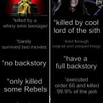 Based on this info, Palpatine rules, Snoke sucks. | *killed by a whiny emo teenager *killed by cool lord of the sith *barely survived two movies *lived through original and prequel trilogy *no | image tagged in snoke,palpatine,star wars,memes,i am the senate,sith | made w/ Imgflip meme maker
