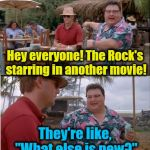 "See Nobody Cares Meme | Hey everyone! The Rock's starring in another movie! They're like, ""What else is new?"" 