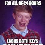 unlucky ginger kid | HAS NEW CAR FOR ALL OF 24 HOURS LOCKS BOTH KEYS AND CELLPHONE INSIDE | image tagged in unlucky ginger kid,AdviceAnimals | made w/ Imgflip meme maker