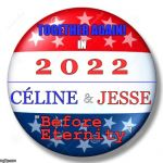 "Nine More Years! | CÉLINE ____________________________________ Before 2 0 2 2 TOGETHER AGAIN! JESSE & IN Eternity "" "" 