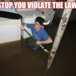 Laundry Viking Meme | STOP YOU VIOLATE THE LAW | image tagged in memes,laundry viking | made w/ Imgflip meme maker