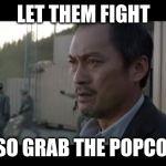 let them fight godzilla Meme Generator - Imgflip