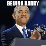 Public Policy | BEIJING BARRY | image tagged in memes,2nd term obama | made w/ Imgflip meme maker