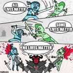 Sword fight | ALL LIVES MATTER NO LIVES MATTER SOME LIVES MATTER | image tagged in sword fight,all lives matter,some lives matter,no lives matter,lives,matter | made w/ Imgflip meme maker