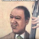 Jazz Music Stops | WHEN YOU REALIZE FINALS ARE IN A FEW DAYS | image tagged in jazz music stops | made w/ Imgflip meme maker