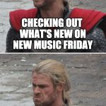 #NewMusicFriday | CHECKING OUT WHAT'S NEW ON NEW MUSIC FRIDAY SEEING NONE OF THE ARTISTS I LIKE RELEASED ANYTHING NEW LIKE USUAL | image tagged in music,disappointed | made w/ Imgflip meme maker