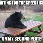 Bad Luck Bear Meme | WAITING FOR THE GREEN LIGHT ON MY SECOND PLATE | image tagged in memes,bad luck bear | made w/ Imgflip meme maker