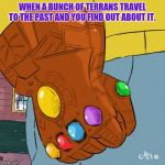 Arthur fist 2.0 | WHEN A BUNCH OF TERRANS TRAVEL TO THE PAST AND YOU FIND OUT ABOUT IT. | image tagged in arthur fist 20 | made w/ Imgflip meme maker