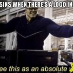 I See This as an Absolute Win! | CINEMASINS WHEN THERE'S A LOGO IN A MOVIE | image tagged in i see this as an absolute win,memes,cinemasins | made w/ Imgflip meme maker