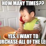 No Bullshit Business Baby Meme | HOW MANY TIMES?? YES, I WANT TO PURCHASE ALL OF THE LEGO | image tagged in memes,no bullshit business baby | made w/ Imgflip meme maker