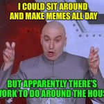 "Darn those ""responsibilities"" 