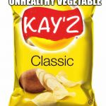 Kay's Chips | THE ONLY UNHEALTHY VEGETABLE THIS KAY'Z | image tagged in lays chips | made w/ Imgflip meme maker