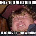 WTF Meme | WHEN YOU NEED TO BURP AND IT COMES OUT THE WRONG SIDE | image tagged in memes,wtf | made w/ Imgflip meme maker