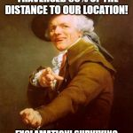 Joseph Ducreux Meme | EXCLAMATION! WE'VE TRAVERSED 50% OF THE DISTANCE TO OUR LOCATION! EXCLAMATION! SURVIVING ON COMMUNICATION WITH GOD! | image tagged in memes,joseph ducreux | made w/ Imgflip meme maker