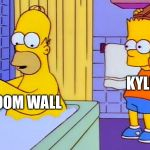bart hitting homer with a chair | KYLE BEDROOM WALL | image tagged in bart hitting homer with a chair | made w/ Imgflip meme maker