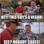See Nobody Cares Meme Generator - Imgflip