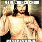 "Metal Jesus Meme | WHEN YOU'RE IN THE CHURCH CHOIR AND YOU AND YOUR MATES START PLAYING  ""HIGHWAY TO HELL"" 
