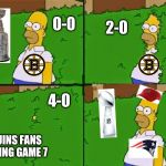 HOMER BUSH | 0-0 2-0 4-0 BRUINS FANS DURING GAME 7 | image tagged in homer bush | made w/ Imgflip meme maker