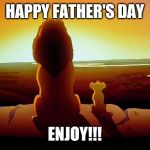 Lion King Meme | HAPPY FATHER'S DAY ENJOY!!! | image tagged in memes,lion king | made w/ Imgflip meme maker