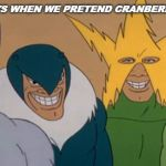 Me And The Boys | ME AND THE BOYS WHEN WE PRETEND CRANBERRY JUICE IS WINE | image tagged in me and the boys,spiderman | made w/ Imgflip meme maker