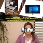 Office Same Picture | MatPat | image tagged in office same picture | made w/ Imgflip meme maker