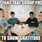 nerd party | TOP FANS TAKE GROUP PHOTO TO SHOW GRATITUDE CHRISSY D | image tagged in nerd party | made w/ Imgflip meme maker