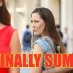 Summer offers lots of distractions! | IT'S FINALLY SUMMER! | image tagged in distracted bi-girlfriend,memes | made w/ Imgflip meme maker