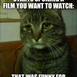 So true tho.... | WHEN YOUR FRIEND STARTS SPOILING A FILM YOU WANT TO WATCH: THAT WAS FUNNY FOR LIKE THE FIRST TWO SECONDS | image tagged in memes,funny,imgflip,friends,movie,spoilers | made w/ Imgflip meme maker