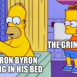 bart hitting homer with a chair | CAMERON BYRON SLEEPING IN HIS BED THE GRIM REAPER | image tagged in bart hitting homer with a chair | made w/ Imgflip meme maker