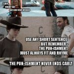 "Doing Time | HEY CARL - DO YOU WANT TO KNOW THE SECRET TO CREATING AWFUL ""DAD"" JOKES? i just...      what? no!                not now dad please USE ANY  