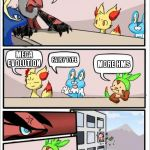 Pokemon board meeting | GIVE US SOME IDEAS ON MECHANICS WE CAN PUT IN X AND Y! MEGA EVOLUTION MORE HMS FAIRY TYPE YVELTAL USED OBLIVIAN WING! | image tagged in pokemon board meeting | made w/ Imgflip meme maker