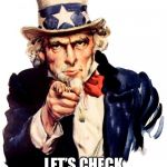 Uncle Sam Meme | OKAY NOW LET'S CHECK THAT PROSTATE! | image tagged in memes,uncle sam | made w/ Imgflip meme maker