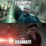 Harry Potter meme | TRUMP!!! OBAMA!!! | image tagged in harry potter meme | made w/ Imgflip meme maker