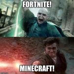 Harry Potter meme | FORTNITE! MINECRAFT! | image tagged in harry potter meme | made w/ Imgflip meme maker