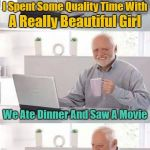 """The only date he got is crossing the international date line"" 