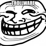 Troll Face Meme | TROLLWARE | image tagged in memes,troll face | made w/ Imgflip meme maker